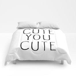 Cute You Cute  Comforters