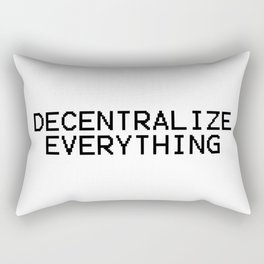 Decentralize Everything Rectangular Pillow