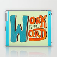 Work is the Word Laptop & iPad Skin