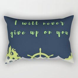 I will never give up on you Rectangular Pillow