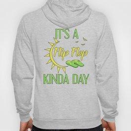 It's A Flip Flop Kinda Day Hoody