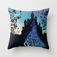 Have Courage and Be Kind (requested) Throw Pillow