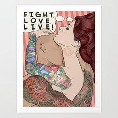 Fight, Love, Live Art Print