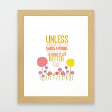 unless someone like you.. the lorax, dr seuss inspirational quote Framed Art Print