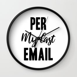 PER my last Email Wall Clock