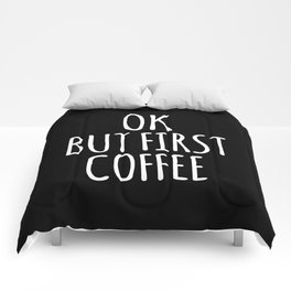 OK BUT FIRST COFFEE (Black & White) Comforters