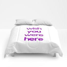 WISH YOU WERE HERE Comforters
