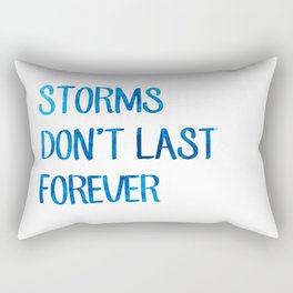 Storms Don't Last Forever Rectangular Pillow
