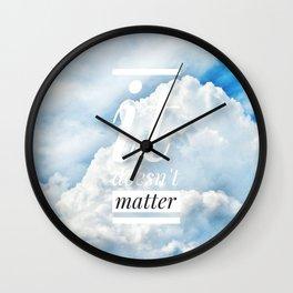 Motus Operandi Collection: It doesn't matter Wall Clock