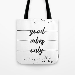 TEXT ART Good vibes only Tote Bag
