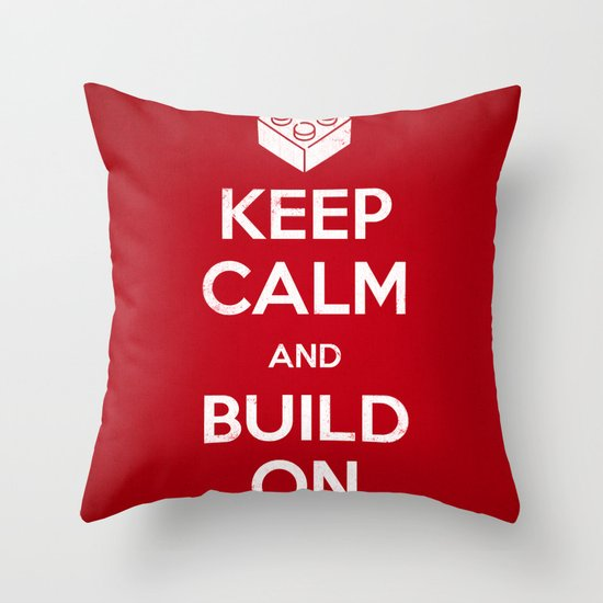 Keep Calm and Build On Throw Pillow