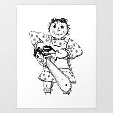 Raggedy Ann with a Chainsaw Art Print