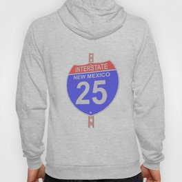 Interstate highway 25 road sign in New Mexico Hoody