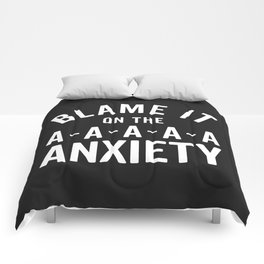 Blame It On Anxiety Funny Quote Comforters