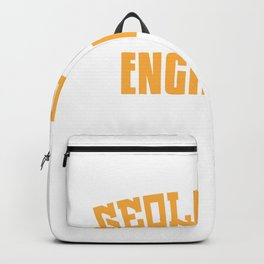 Geologists Because Engineers Need Heroes Too - Funny Volcano Backpack
