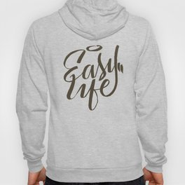 Easy Life Hoody