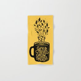 GET UP AND GROW YOUR DREAMS Hand & Bath Towel
