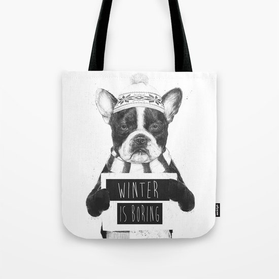 Winter is boring Tote Bag