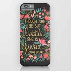 Little & Fierce on Charcoal Slim Case iPhone 6