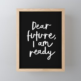 Dear Future, I Am Ready black-white typography poster design modern canvas wall art home decor Framed Mini Art Print