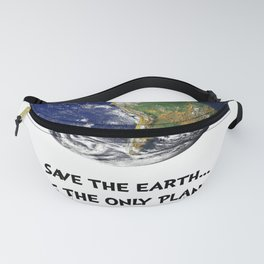Earth Day Save Our Planet Funny Sayings Quote sloth Fans Lovers Fun Fanny Pack