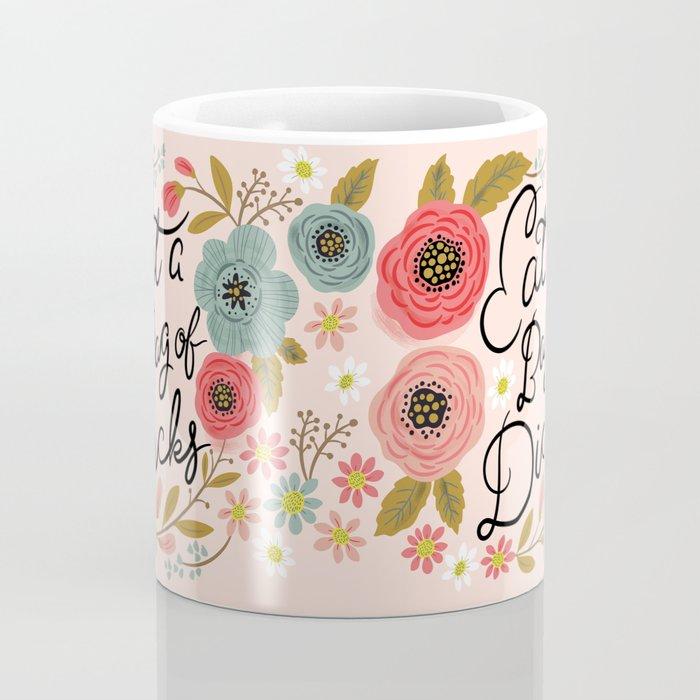 Pretty Swe*ry: Eat a Bag of D*cks Coffee Mug
