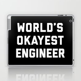 World's Okayest Engineer Funny Quote Laptop & iPad Skin