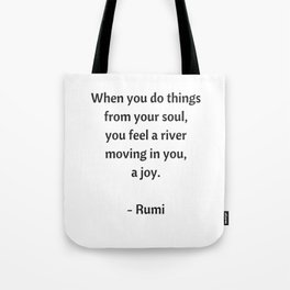 Rumi Inspirational Quotes - Do things from your soul Tote Bag
