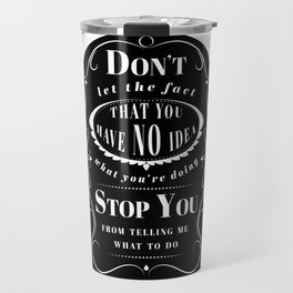 Don't Let the Fact... Travel Mug
