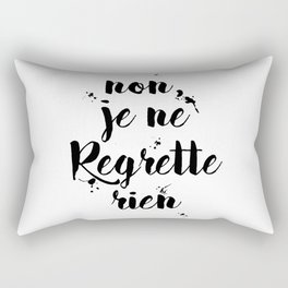 Non, Je Ne Regrette Rien French Quote - No, I Don't Regret Anything Edith Piaf Lyrics Rectangular Pillow