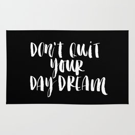 Don't Quit Your Daydream black-white typography poster design modern canvas was art home decor Rug