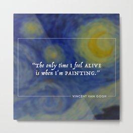 Vincent Van Gogh Painting Quote Metal Print