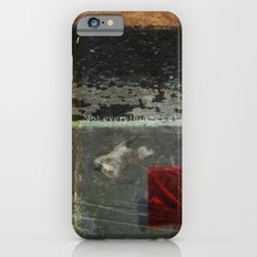 Everything is not okay Slim Case iPhone 6s