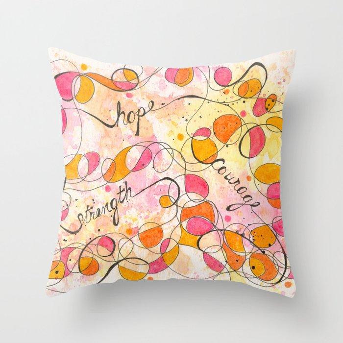 Flourish: Strength. Hope. Courage. Throw Pillow