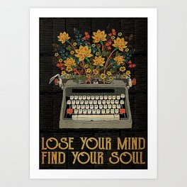 Writer Writers Lose Your Mind Find Your Soul Art Print
