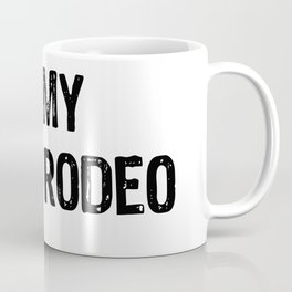 This Actually Is My First Rodeo Funny Cowboy Tee Shirt Coffee Mug