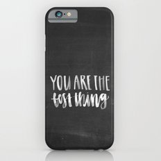 You are the Best Thing Chalkboard iPhone 6s Slim Case