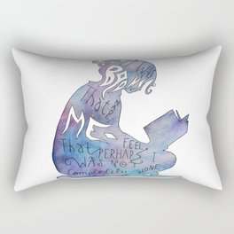It was Books that Made me Feel Like I was Not Completely Alone Rectangular Pillow