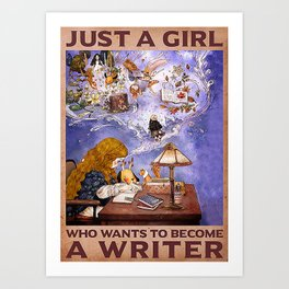 Writer Just A Girl Who Wants To Become A Writer Art Print