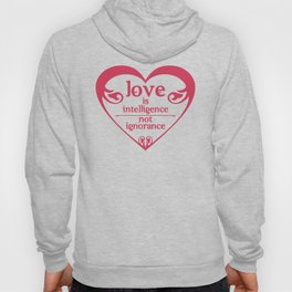 LOVE IS INTELLIGENCE Hoody