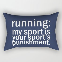 My Sport Is Your Sports Punishment. Rectangular Pillow