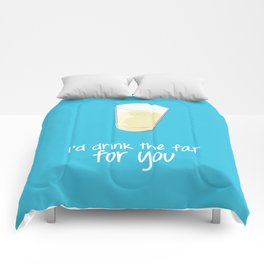 I'd drink the fat for you - Friends Comforters