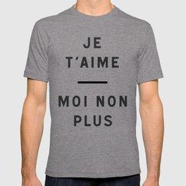 Je t'aime...moi non plus T-shirt