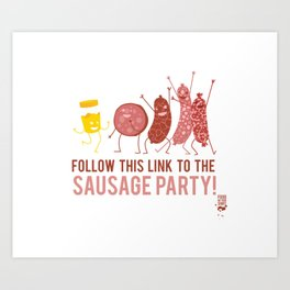 Follow this link to the sausage party Art Print