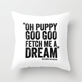 Simpsons Quote - Puppy Goo Goo Fetch Me a Dream Throw Pillow
