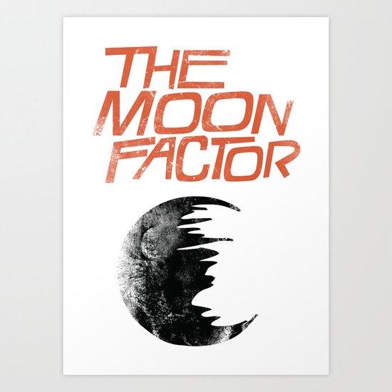 The Moon Factor Art Print