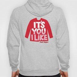 It's You I Like Mister Rogers Sweater Hoody