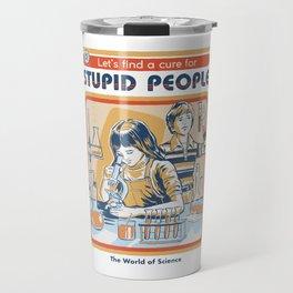 A Cure for Stupid People Travel Mug