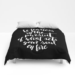 Inspirational Quote Be fearless in the pursuit of what sets your soul on fire Comforters