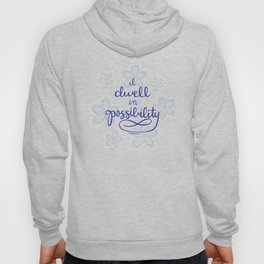 Dwell in Possibility Hoody